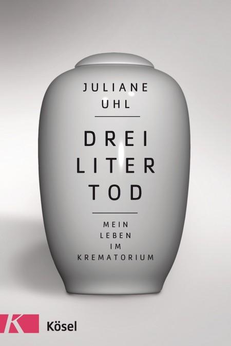 Drei Liter Tod von Juliane Uhl